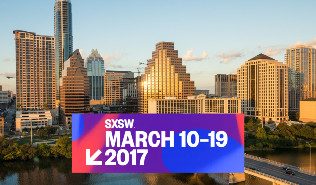 SXSW 2017: What New Technology to Expect